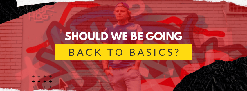 Should We Be Going Back To Basics? | Denzil Lacey - www.denzillacey.com